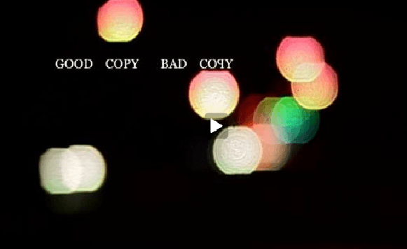 Good Copy Bad Copy – Documental sobre Copyright (Por Iohanna Küppers y Andrés Oddone, con video gentileza de Anibal Estrella)