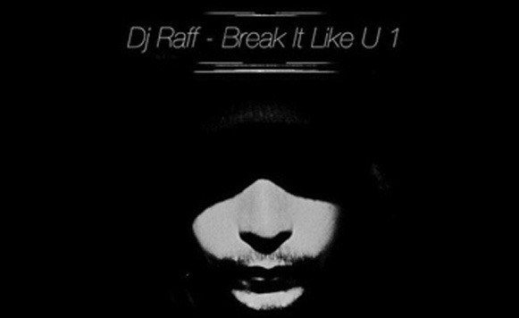 Dj Raff-Break It Like U 1 (bajada gratuita – Mutante Discos)
