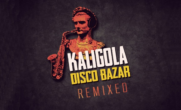 Kaligola Disco Bazar-Remixed (name your price)