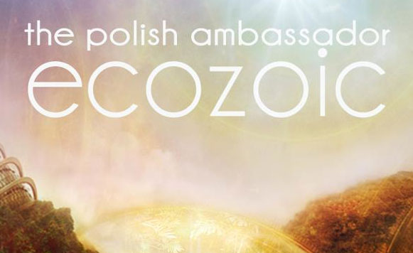 The Polish Ambassador-Ecozoic (4 tracks free DL!)