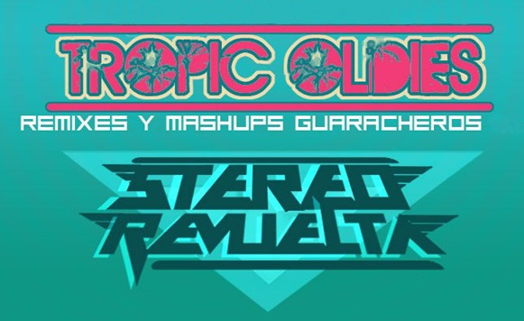 Stereo Revuelta-Tropic oldies (Soberbio Music – Mixes y Mashup México – free DL!)