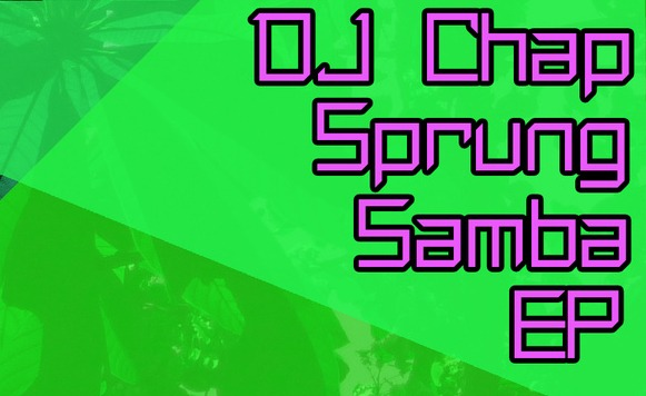 Dj Chap-Sprung Samba EP (Ten Toes Turbo – name your price)