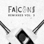 Falcons-Remixxes Vol 3 (free DL!)