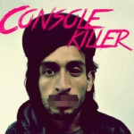 Console Killer-Epic galaxy EP (free DL!