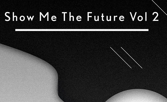 Va-Show Me the Future Vol 2 (Friends of Friends Music – name your price)