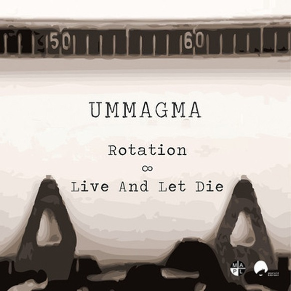 Ummagma-Rotation-Live and Let Die