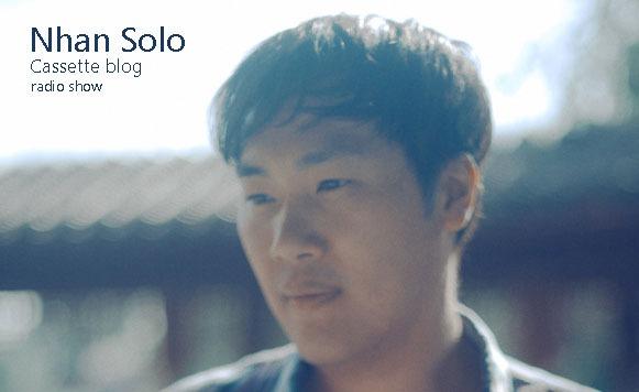 Nhan Solo-Cassette blog radio show (Exclusivos Cassette)