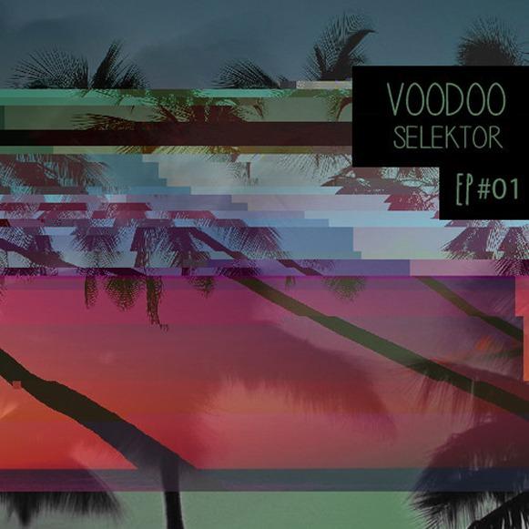 Voodoo Selektor Feat Tropikore - EP 1