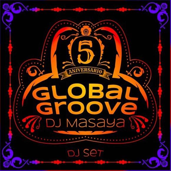 Dj Masaya-Global Groove Dj Set 5th Aniversary
