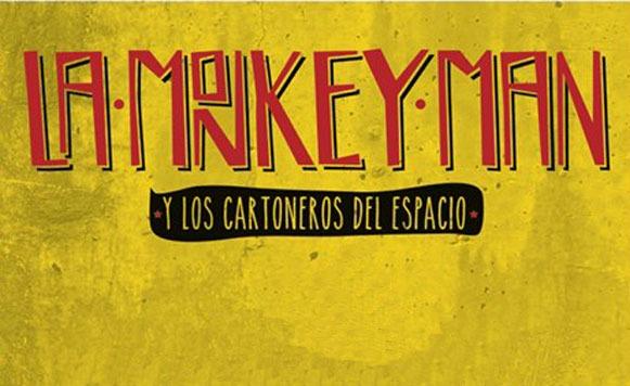 La Monkey Man y los Cartoneros el Espacio-Creer (por Angie Ferrero – free DL!)