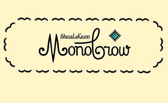 ShazaLaKazoo-Monobrow1