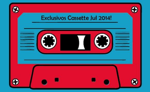 Exclusivos Cassette de julio-9 EP´s free DL (rompimos nuestro record!)