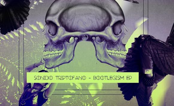 Sonido Triptofano-Bootlegism EP (Ten Toes Turbo – free DL!)