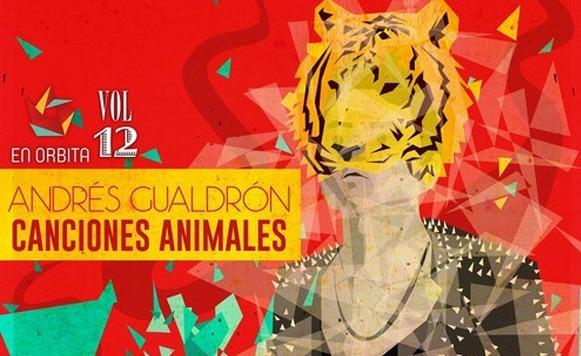 Andrés Gualdrón-Canciones Animales (por Su Capitán – enorbita.tv – free DL!)
