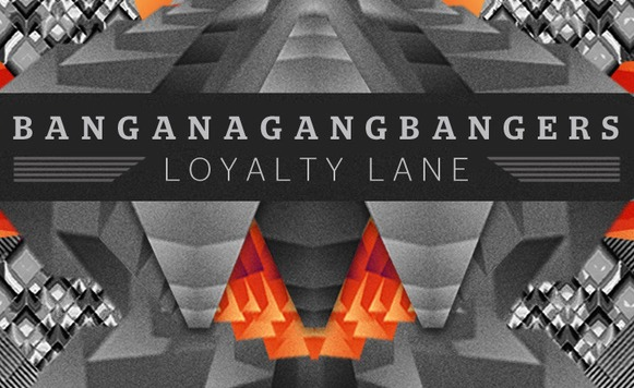 Banganagangbangers-Loyalty Lane (por Andrés Oddone – Saturate Records – name your price)