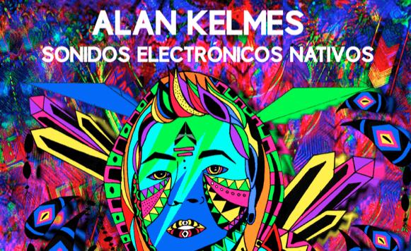 Alan Kelmes-Sonidos Electronicos Nativos (Exclusivos Cassette –  Por Pablo Borchi)