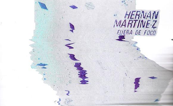Hernán Martínez-Fuera De Foco (por Héctor Ortiz de @MyrdalMx – Fuego Amigo Discos – free DL!)