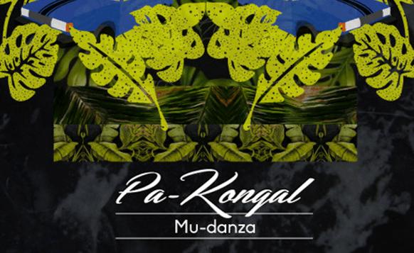 Pa Kongal- MuDanza (por Pablo Borchi – Exclusivos Cassette)