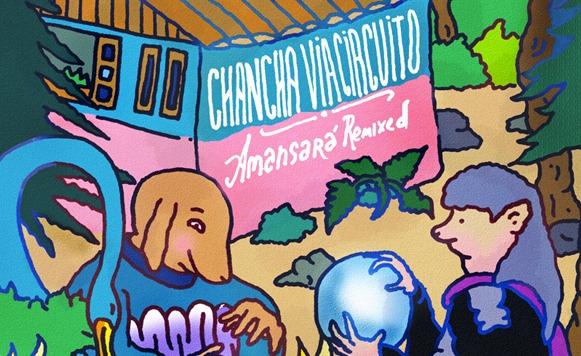 Chancha Vía Curcuito–Amansará Remixed (por Alfredo Araujo aka @textoservidor – Wonderwheel Recordings – 2 tracks free DL!)