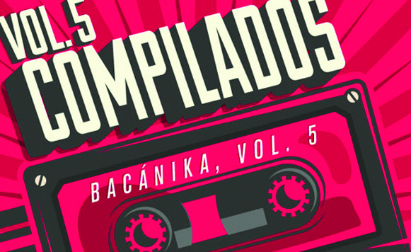 Va-Compilados Bacánika Vol 5 (por Luis Felipe Hernández – Bacánika – Charco Música – free DL!)