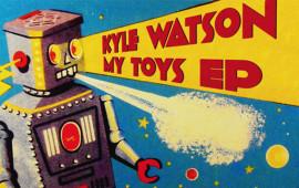 Kyle Watson-My Toys EP