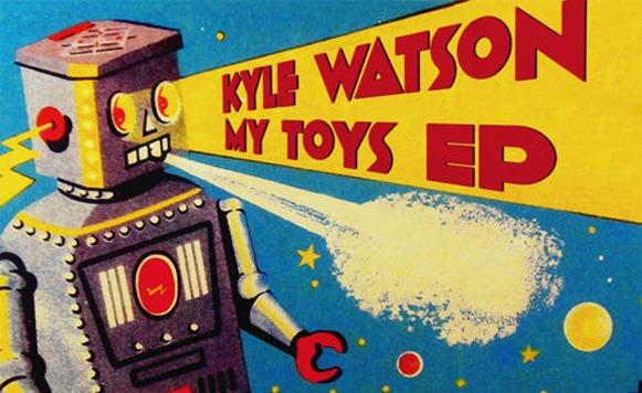 Kyle Watson-My Toys EP (por Mario Ramirez – Red Bull Studios CPT – free DL!)