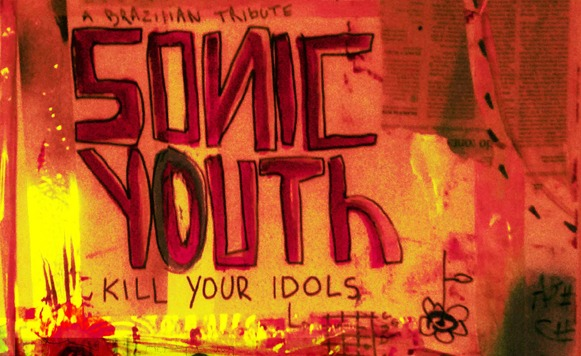 Va-Kill Your Idols / A Brazilian Tribute to Sonic Youth (por Candelaria Díaz Gavier – The Blog That Celebrates Itself – free DL!)