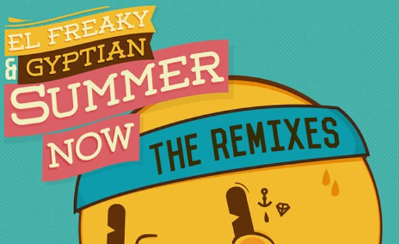 El Freaky ft Gyptian-Summer Now the Rmxs (por Andrés Oddone – free DL!)