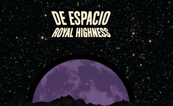 Royal Highness-De espacio (por Pablo Borchi – Exclusivos Cassette)
