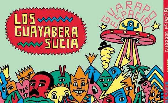Los Guayabera Sucia-Guarapo Espacial (por Pablo Borchi – Exclusivos Cassette)