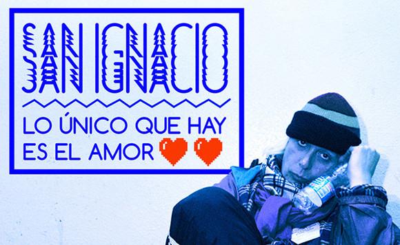 San Ignacio-Lo único que hay es el amor ...