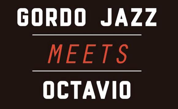 Gordo Jazz Meets Octavio-Gordo Jazz Meets Octavio (por Pablo Borchi – Exclusivos Cassette)