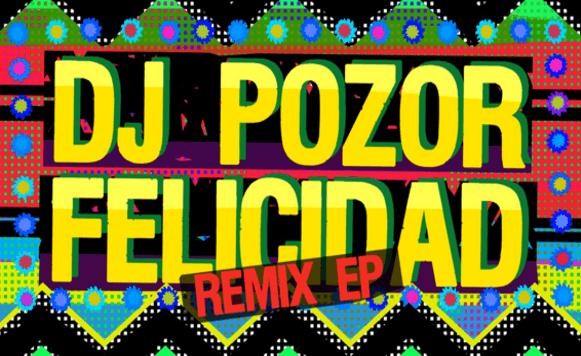Dj Pozor-Felicidad Remix EP (por Pablo Borchi – Exclusivos Cassette)
