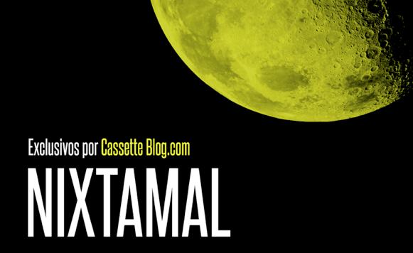 Nixtamal-Nixtamal EP (por Pablo Borchi – Exclusivos Cassette)