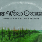 Third World Orchestra-Gospel para el no creyente (por Mario Ramirez