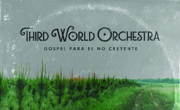 Third World Orchestra-Gospel para el no creyente (por Mario Ramirez – free DL!)