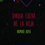 Ramiro Jota-Dibuja fuera de la hoja (por Pablo Borchi