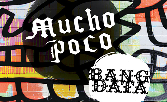 Bang Data-Mucho poco (por Francisco Cerezo aka Pa Kongal – name your price)