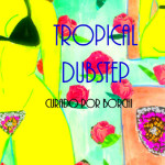 Va-Tropical dubstep / curado por Borchi (Cassette blog 6to Aniversario)